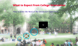 What to Expect From College Orientation