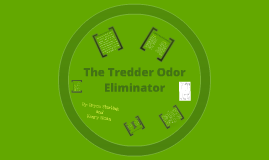 The Tredder Odor Eliminator