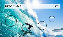 BTEC: Unit 5