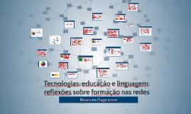 Tecnologias, educação e linguagem – reflexões sobre formação