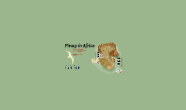 Copy of Piracy in Africa