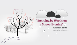 Copy of Stopping By Woods on a Snowing Evening
