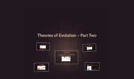 Theories of Evolution — Part Two