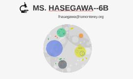 MS. HASEGAWA--6B
