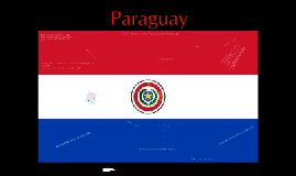 Spanish Project: Paraguay