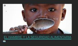 EL HAMBRE Y LA SEGURIDAD ALIMENTARIA