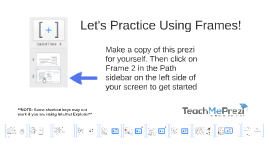 Copy of Prezi Frames Practice from TeachMePrezi.com