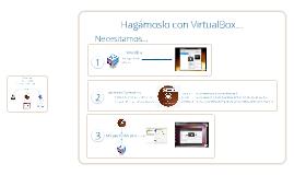VirtualBox: sistemas operativos a montón...