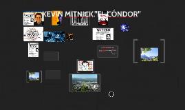 "KEVIN MITNICK, ""EL CÓNDOR"""