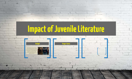 Impact of Juvenile Literature