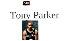 Tony Parker