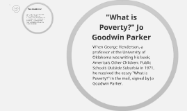 "annotated bibliography on jo goodwin what is poverty Begin the module with the essay ""what is poverty"" by jo goodwin parker and later in the annotated bibliographies) csu task force 12: expository reading."