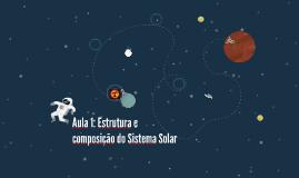 Aula 1: Estrutura e composição do Sistema Solar