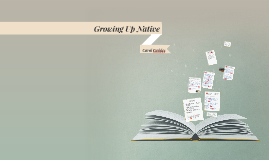 Growing Up Native - Carol Geddes