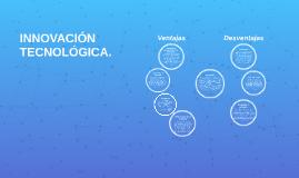 INNOVACIÓN TECNOLOGICA.