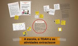 A escola, o TDAH e as atividades extraclasse