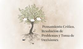 Pensamiento Crítico, Resolución de Problemas y Toma de Deci