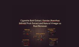 Cigarette Butt Extract, Kamias (Averrhoa bilimbi) Fruit Extr