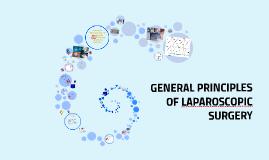 Copy of GENERAL PRINCIPLES OF LAPAROSCOPIC SURGERY