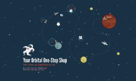 Your Orbital One-Stop Shop