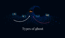 Types of ghost