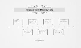 Bio Graphical: Destiny Yang