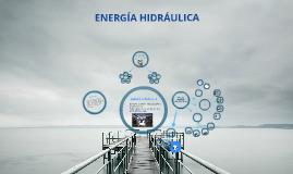 Copy of Energía hidráulica