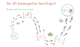 The GPS Kindergarten Yard Project