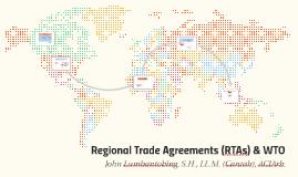 Regional Trade Agreements (RTAs) & WTO