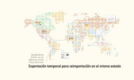 Copy of Exportación Temporal con Reimportación en el Mismo Estado