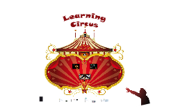 Copy of Learning Circus