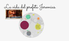 LA VIDA DEL PROFETA JEREMIAS