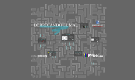 DERROTANDO EL MAL