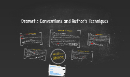 Dramatic Conventions and Author's Techniques