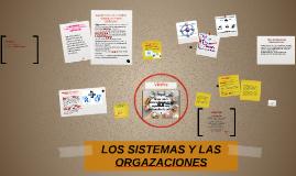 Copy of LOS SISTEMAS Y LAS ORGAZACIONES