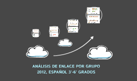 ANÁLISIS DE ENLACE POR GRUPO 2012, ESPAÑOL 3°-6° GRADOS