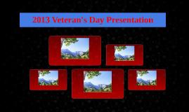 Veteran's Day Presentation 2013