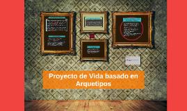 Proyecto de Vida basado en Arquetipos