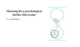 Planning for a psychological thriller film trailer