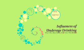 Influences of Underage Drinking