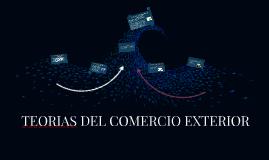 Copy of TEORIAS DEL COMERCIO EXTERIOR