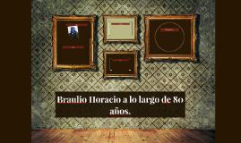 Braulio Horacio a lo largo de 80 años.