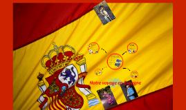 Notre voyage en Espagne