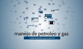 Copy of manejo de petroleo y gas en superficie