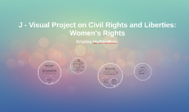 J - Visual Project on Civil Rights and Liberties