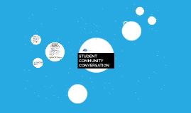 STUDENT COMMUNITY CONVERSATION