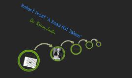 """Robert Frost """"A Road Not Taken"""""""
