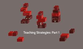 Teaching Strategies: Part 1