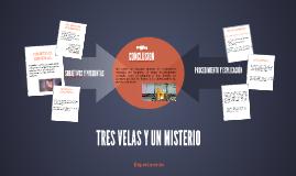 Copy of TRES VELAS Y UN MISTERIO