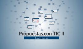 Propuestas con TIC II